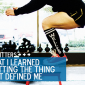 I Quit The Thing That Defined Me